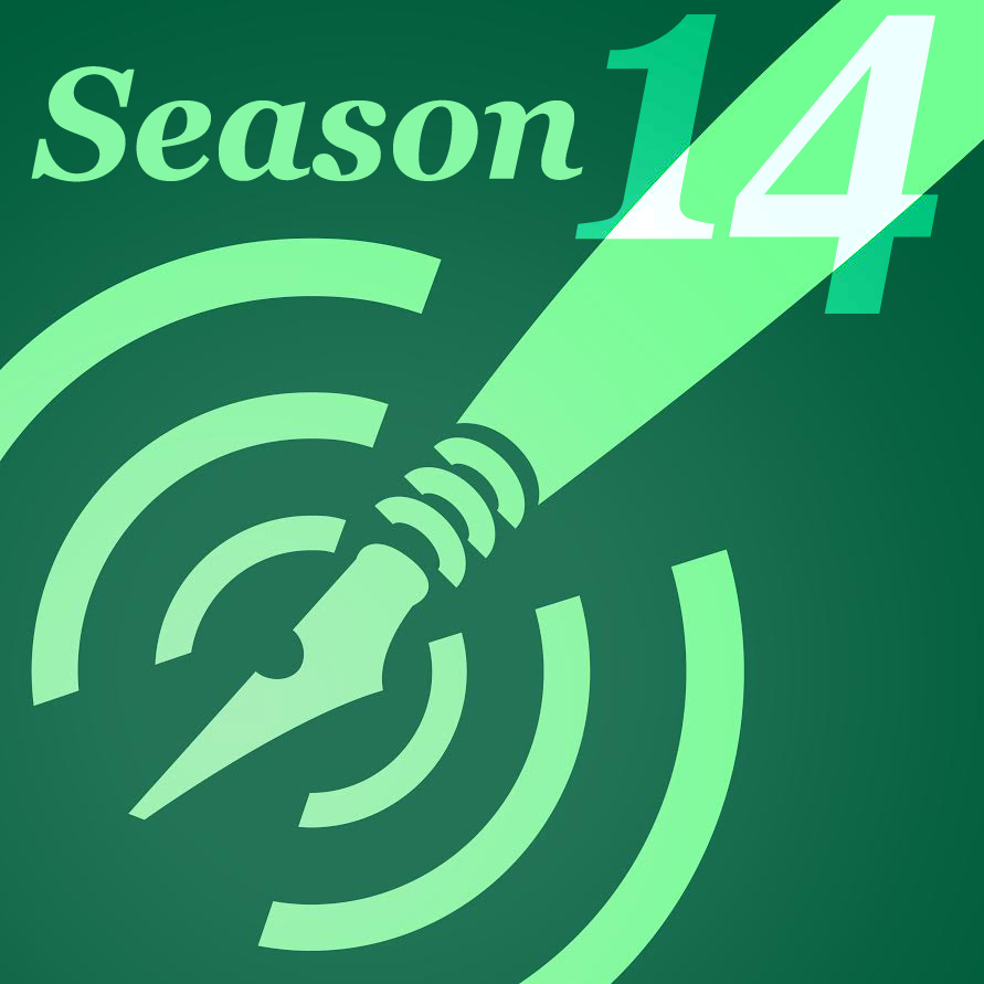 "Square graphic, dark green background, lighter green text and image: nibbed pen with audio waves pulsing from nib, and ""season 14"" written at the top"